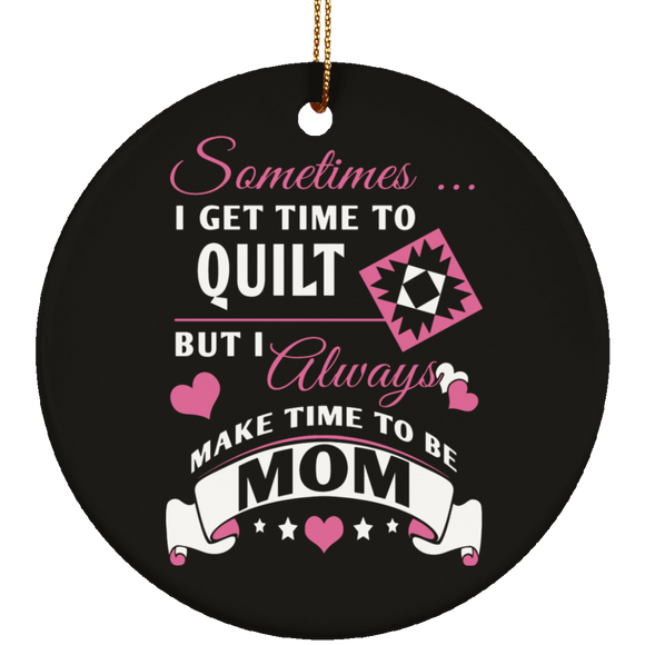 Time to Quilt - Mom Ceramic Ornaments