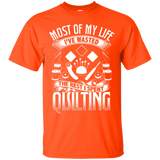 Most of My Life (Quilting) Custom Ultra Cotton T-Shirt - Crafter4Life - 2