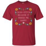 I Cross Stitch Because It Makes Me Happy Custom Ultra Cotton T-Shirt - Crafter4Life - 6