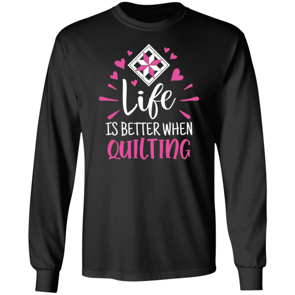 Life is Better When Quilting LS Ultra Cotton T-Shirt