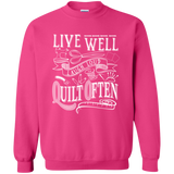 Live Well, Quilt Often  Crewneck Pullover Sweatshirt
