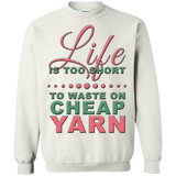 Life is Too Short to Use Cheap Yarn Crewneck Sweatshirts - Crafter4Life - 3