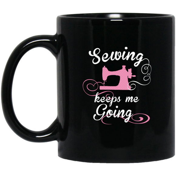 Sewing Keeps Me Going Black Mugs