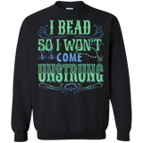 I Bead So I Won't Come Unstrung (aqua) Crewneck Sweatshirts - Crafter4Life - 3