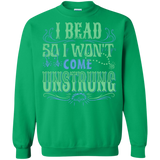 I Bead So I Won't Come Unstrung (aqua) Crewneck Sweatshirts - Crafter4Life - 11