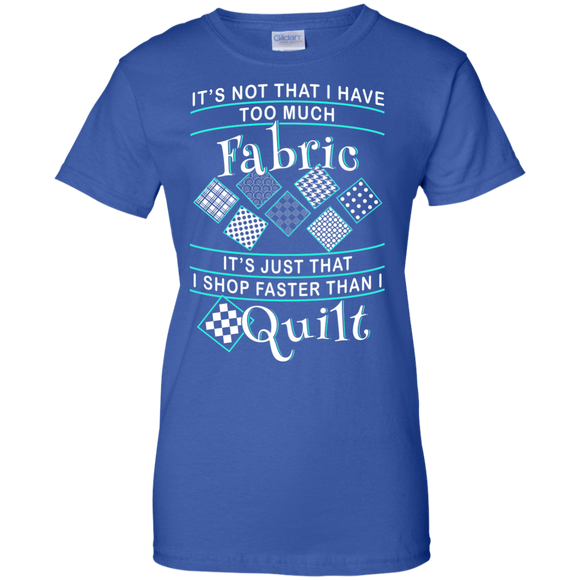 I Shop Faster than I Quilt Ladies Custom 100% Cotton T-Shirt - Crafter4Life - 1