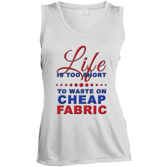 Life is Too Short to Use Cheap Fabric Ladies Sleeveless V-Neck - Crafter4Life - 2