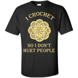 I Crochet So I Don't Hurt People Custom Ultra Cotton T-Shirt - Crafter4Life - 2
