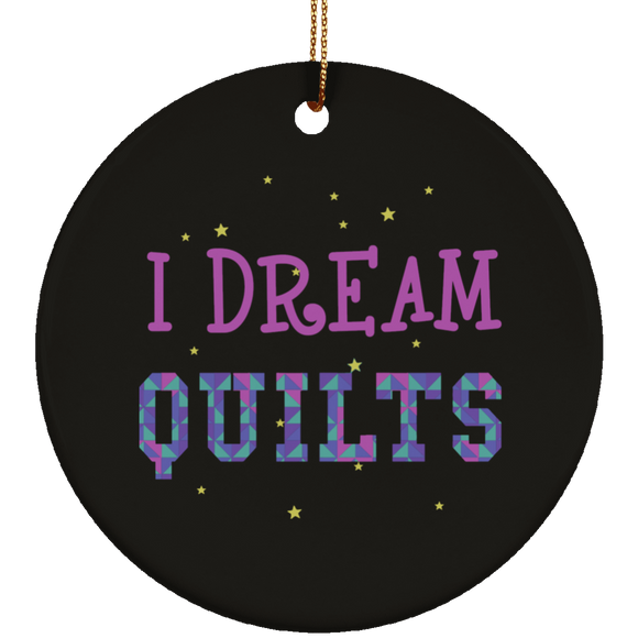 I Dream Quilts Ceramic Ornaments