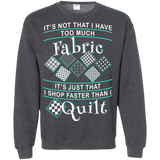 I Shop Faster than I Quilt Crewneck Sweatshirts - Crafter4Life - 11