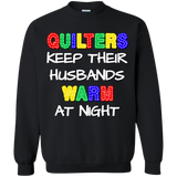 Quilters Keep Their Husbands Warm Crewneck Pullover Sweatshirt