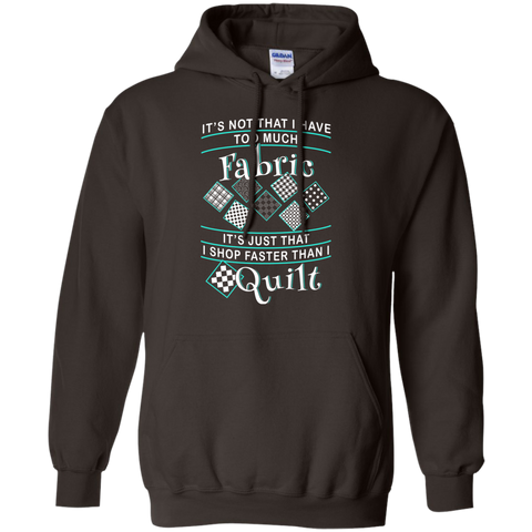 I Shop Faster than I Quilt Pullover Hoodies - Crafter4Life - 1