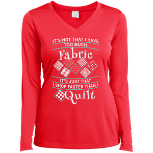 I Shop Faster than I Quilt Ladies Long Sleeve Performance V-neck Tee - Crafter4Life - 1