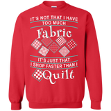 I Shop Faster than I Quilt Crewneck Sweatshirts - Crafter4Life - 4