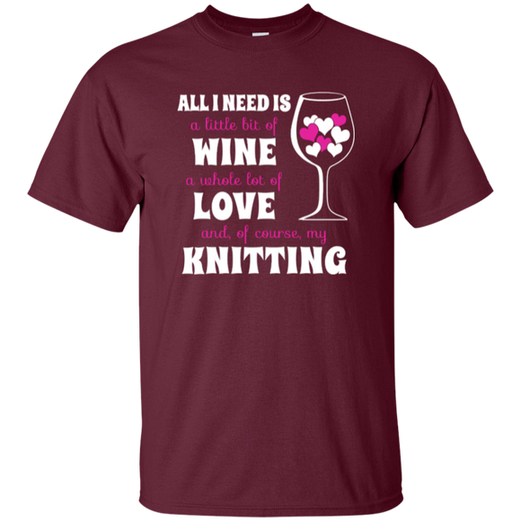 All I Need is Wine-Love-Knitting Custom Ultra Cotton T-Shirt - Crafter4Life - 1