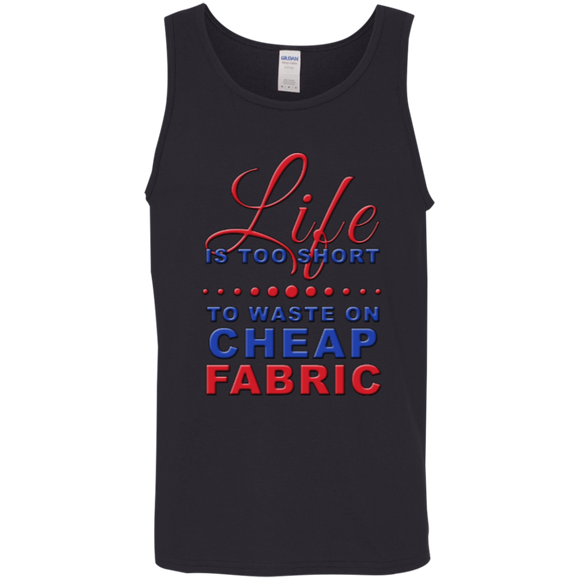 Life is Too Short to Waste On Cheap Fabric Cotton Tank Top