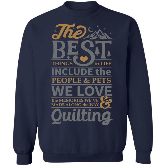 The best things in life - QUILTING Crewneck Pullover Sweatshirt
