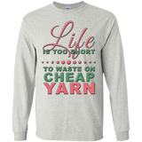 Life is Too Short to Use Cheap Yarn Long Sleeve Ultra Cotton T-Shirt - Crafter4Life - 2