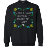I Cross Stitch Because It Makes Me Happy Crewneck Sweatshirts - Crafter4Life - 2