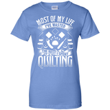 Most of My Life (Quilting) Ladies Custom 100% Cotton T-Shirt - Crafter4Life - 9