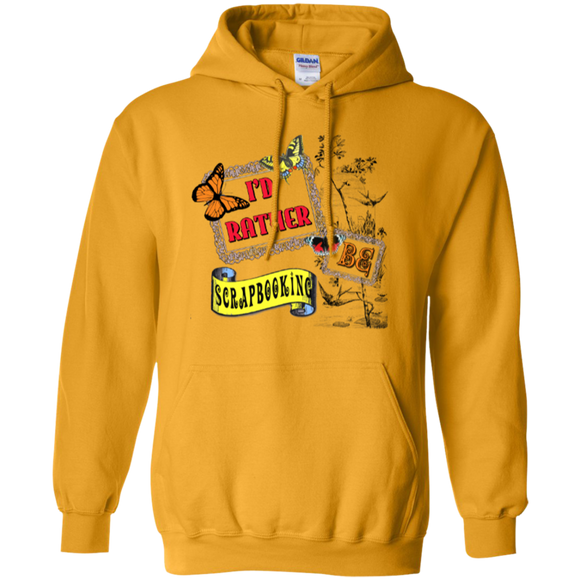 I'd Rather be Scrapbooking Pullover Hoodies - Crafter4Life - 1