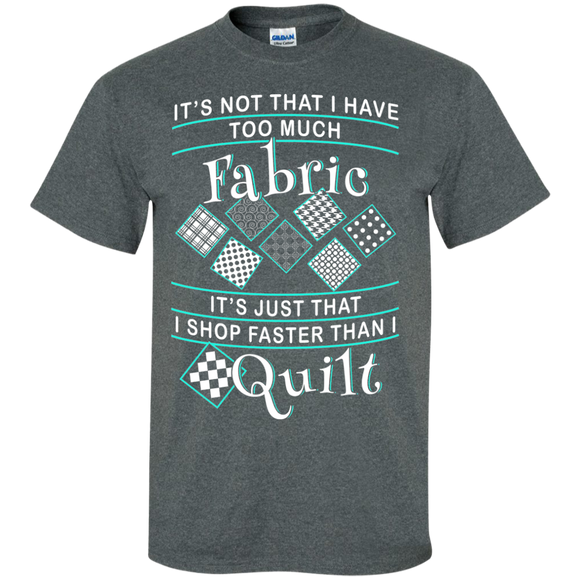 I Shop Faster than I Quilt Custom Ultra Cotton T-Shirt - Crafter4Life - 1