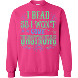 I Bead So I Won't Come Unstrung (aqua) Crewneck Sweatshirts - Crafter4Life - 7