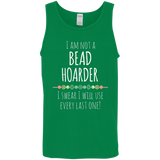 I am Not a Bead Hoarder Cotton Tank Top