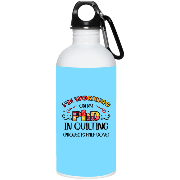 PhD in Quilting 20 oz. Stainless Steel Water Bottle