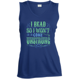 I Bead So I Won't Come Unstrung (aqua) Ladies Sleeveless V-neck - Crafter4Life - 1