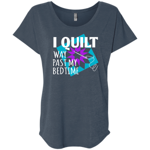 I Quilt Way Past My Bedtime Ladies Triblend Dolman Sleeve