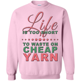 Life is Too Short to Use Cheap Yarn Crewneck Sweatshirts - Crafter4Life - 7