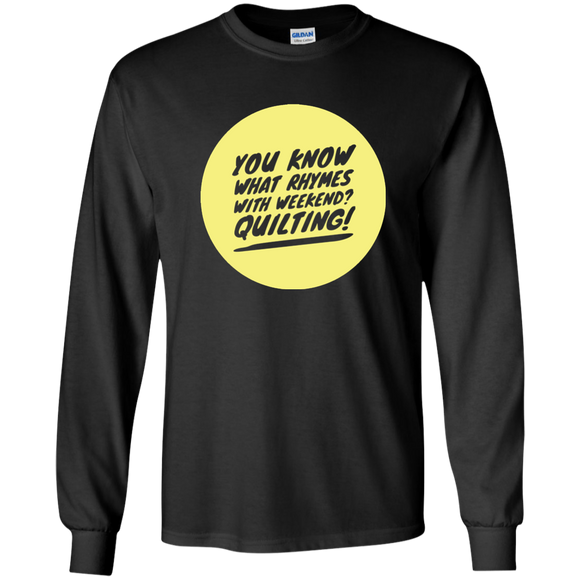 Rhymes with Weekend - Quilting LS Ultra Cotton T-Shirt