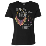 Beading is Better than Therapy Ladies Relaxed Jersey Short-Sleeve T-Shirt