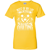 Most of My Life (Quilting) Ladies Custom 100% Cotton T-Shirt - Crafter4Life - 4