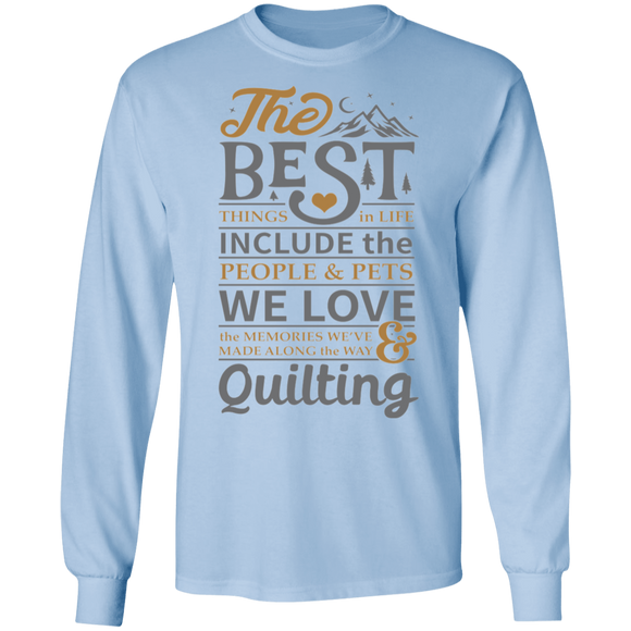 The best things in life - QUILTING LS Ultra Cotton T-Shirt