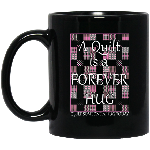 A Quilt is a Forever Hug Black Mugs
