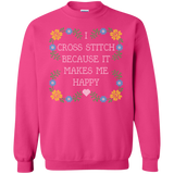 I Cross Stitch Because It Makes Me Happy Crewneck Sweatshirts - Crafter4Life - 12