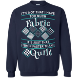 I Shop Faster than I Quilt Crewneck Sweatshirts - Crafter4Life - 3