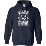 Most of My Life (Quilting) Pullover Hoodies - Crafter4Life - 3