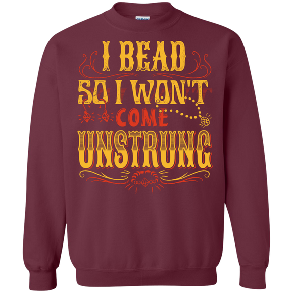 I Bead So I Won't Come Unstrung (gold) Crewneck Sweatshirts - Crafter4Life - 2