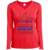 Life Is Too Short to Use Cheap Fabric Ladies Long Sleeve V-neck Tee - Crafter4Life - 5