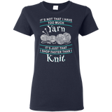 I Shop Faster than I Knit Ladies Cotton T-Shirt