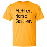 Mother-Nurse-Quilter Ultra Cotton T-Shirt