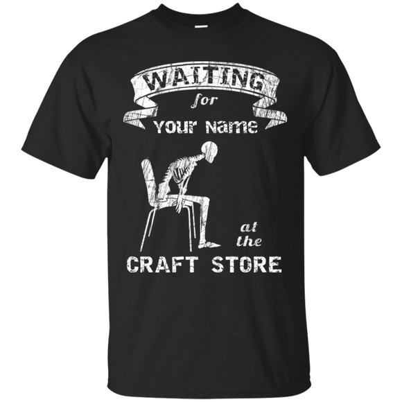 Waiting at the Craft Store - Personalized Unisex T-Shirts
