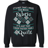 I Shop Faster than I Quilt Crewneck Sweatshirts - Crafter4Life - 2
