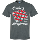 Quilters Make Better Comforters Custom Ultra Cotton T-Shirt - Crafter4Life - 6
