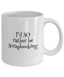 I'd SO Rather be Scrapbooking Mug