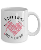 Knitting Makes My Heart Smile Mug 11oz ceramic
