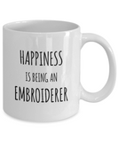 Happiness is Being an Embroiderer - Ceramic Mugs